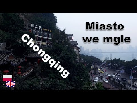 One day in China. Chongqing - Miasto we mgle [ENG SUB]