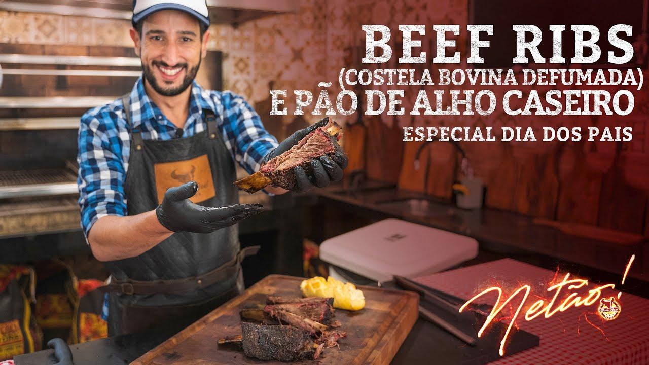 Beef Ribs (Costela Defumada) e Pão de Alho Caseiro! ESPECIAL DIA DOS PAIS | Netão! Bom Beef #99