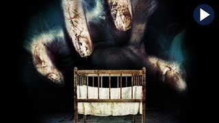 THE CRADLE: WHERE EVIL IS BORN 🎬 Full Exclusive Horror Movie 🎬 Movies English HD 2020