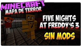 FIVE NIGHTS AT FREDDY'S 3 SIN MODS | MINECRAFT MAPA DE TERROR 1.8