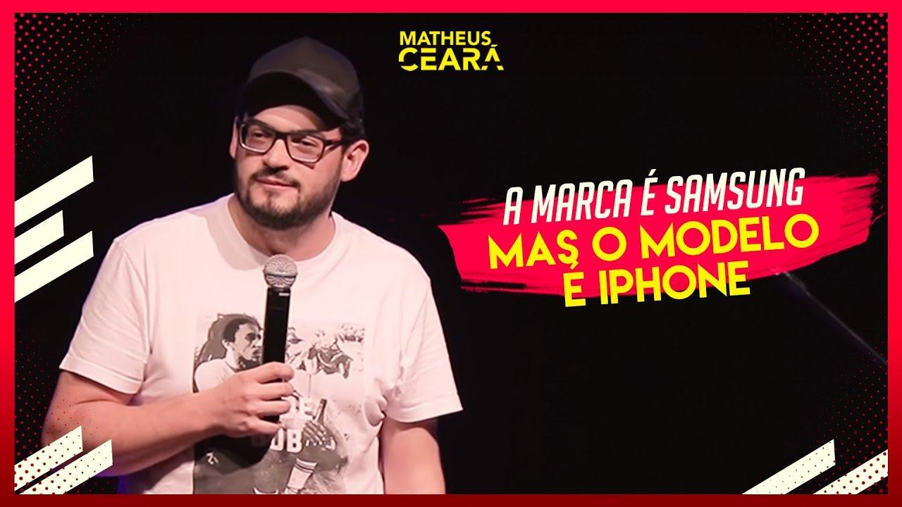 MATHEUS CEARÁ | A MARCA É SAMSUNG, MAS O MODELO É IPHONE