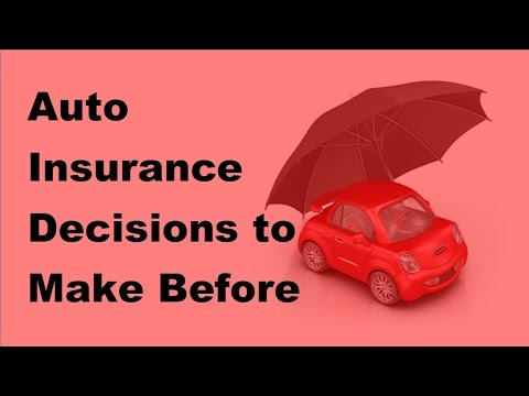 Auto Insurance Decisions to Make Before Buying a Car  – 2017 Auto Insurance Buying Tips