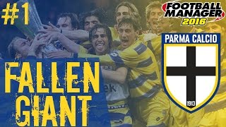 Fallen Giant: Parma - Episode 1 | Football Manager 2016