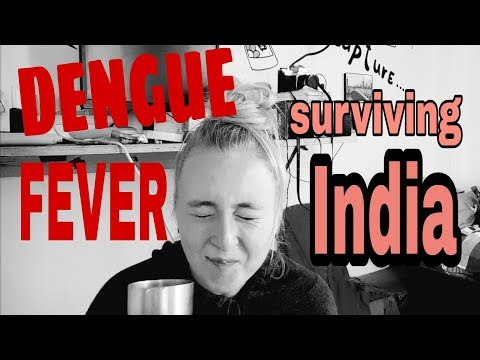 DENGUE fever INDIA. homemade remedy. Sick while travelling (episode 15)