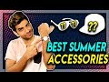 7 Accessories jo inn GARMIYON me aapko chahiye! Men's accessories for indian summer