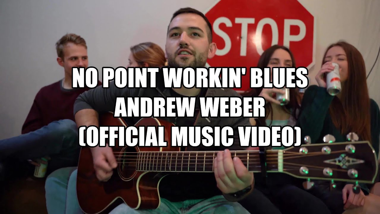 Download No Point Workin' Blues - Andrew Weber (Official Music Video)