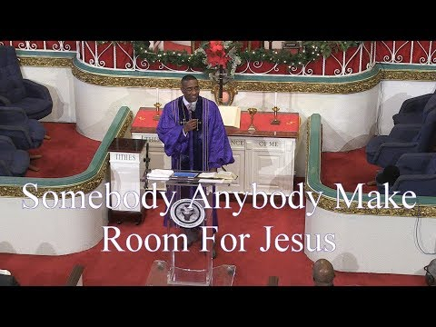 Greater St. John Missionary Baptist Church Oakland, Somebody Anybody Make Room For Jesus