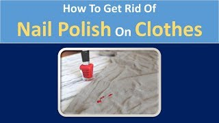 how to get rid of nail polish on clothes | Hydrogen Peroxide & Alcohol  Home Remedy