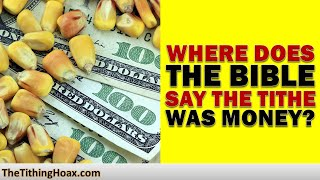 Biblical Tithing Has Nothing to Do With Money  | The Tithing Hoax