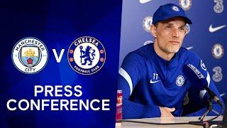 Thomas Tuchel Live Press Conference: Manchester City v Chelsea   Premier League