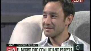C5N  - Noches Negras: Entrevista a Luciano Pereyra (Parte 2)