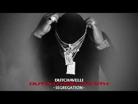 Dutchavelli – Segregation