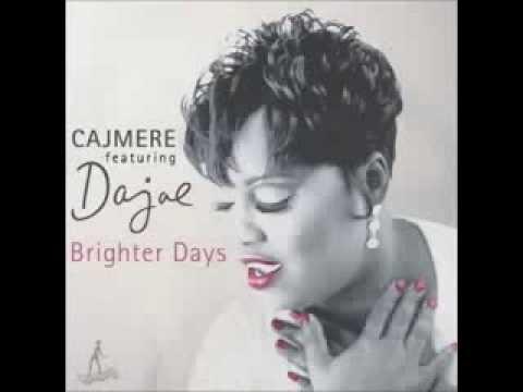 Cajmere feat Dajae - Brighter Days (Underground Goodie Mix)