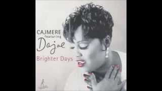 Cajmere feat Dajae - Brighter Days (Underground Goodie Mix)