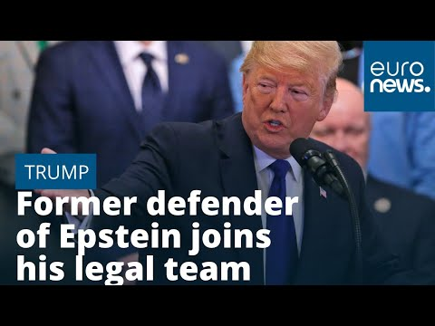 President Donald Trump selects former defender of Jeffrey Epstein to join his legal team