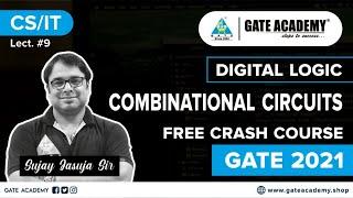 Combinational Circuits | Digital Logic| L-9|Free Crash Course by Sujay Jasuja Sir |CS/IT | GATE 2021
