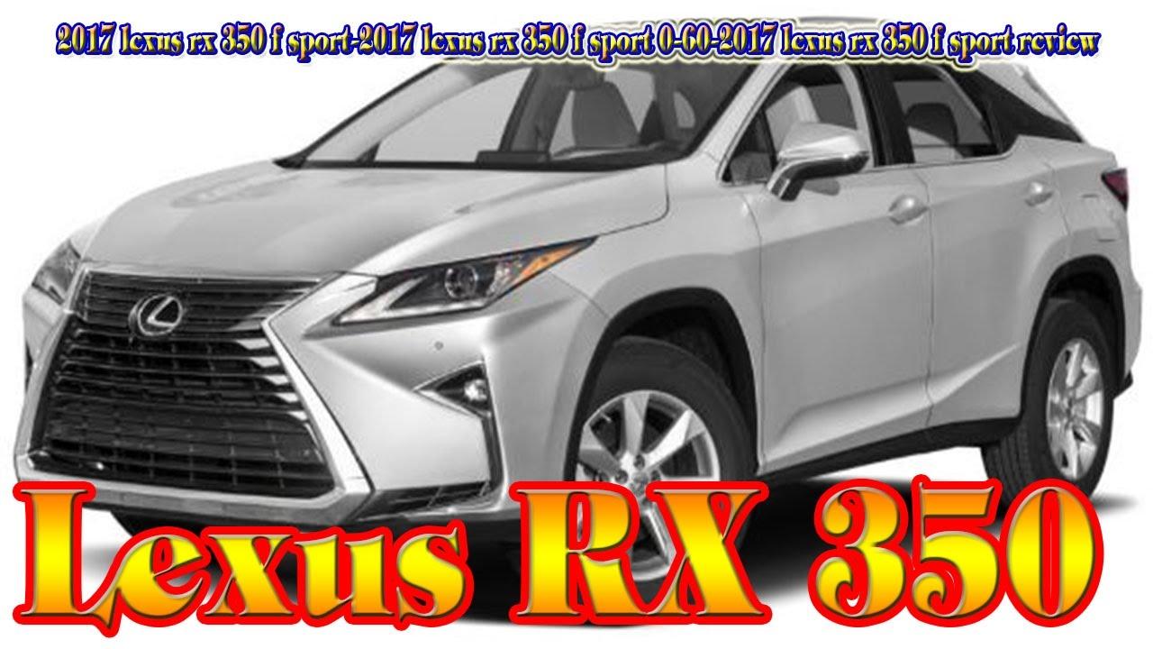 2017 Lexus Rx 350 F Sport 0 60 Review