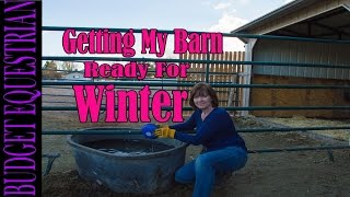 Getting My Barn Ready for Winter
