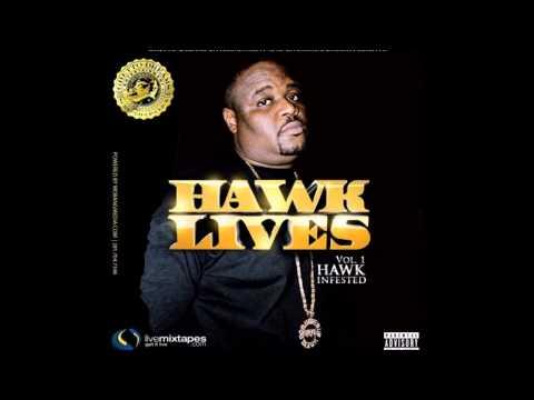 Big Hawk - Hawk Lives Vol. 1 (Hawk Infested) [Full Mixtape] 2015