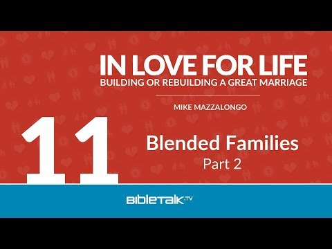 Help with Step-Parenting – Blended Families - Part 2