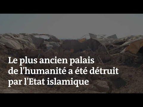 Voici le plus ancien palais de l'humanité, récemment détruit par le groupe Etat islamique
