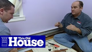 How to Quiet Knocking Baseboard Heat - This Old House