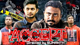 ACCEPT shortfilm  Directed by SUMANTH  Runway makers  2020