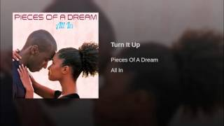 Pieces of a dream - Turn it up