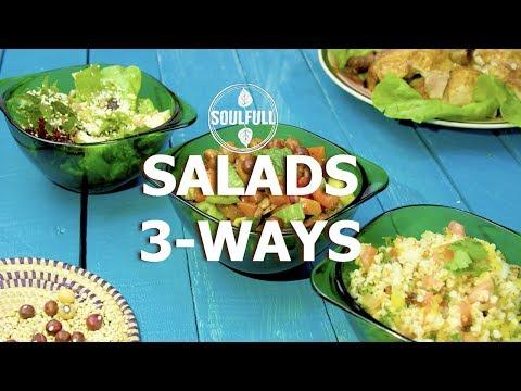 SALADS 3 WAYS