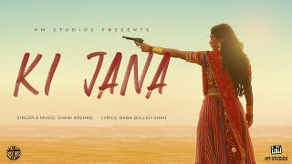 Shani Arshad - Ki Jana (Official Music Video)