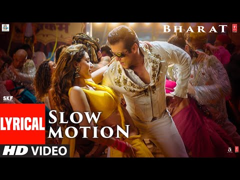 lyrical:-slow-motion-|-bharat-|-salman-khan,-disha-patani-|-vishal-&shekhar-feat.-nakash-a-,shreya-g