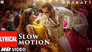 Download LYRICAL: Slow Motion | Bharat| Salman Khan, Disha Patani| Vishal &Shekhar Feat. Nakash A ,Shreya G Mp3 and Videos