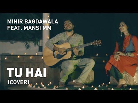 Tu Hai (Cover) | Mohenjo Daro | A.R. Rahman - Mihir Bagdawala Ft. Manasi M M