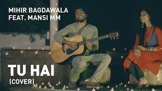 Tu Hai (Cover) | Mohenjo Daro | A.R. Rahman - Mihir Bagdawala Ft. Manasi M M Thumb