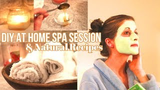 DIY AT HOME SPA SESSION    NATURAL RECIPES    PAMPER NIGHT ROUTINE
