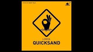 Lonya - Quicksand (Night Talk Remix)