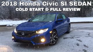 2018 Honda Civic SI - FULL REVIEW, COLD START, WALK AROUND