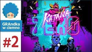 Katana ZERO PL #2 | DJ Elektrycznyczerep