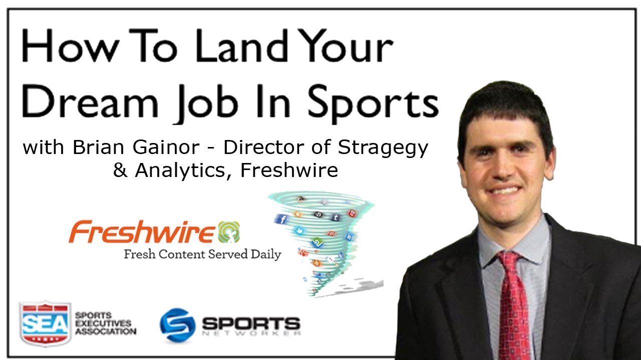 how to land your dream job in sports brian gainor director how to land your dream job in sports brian gainor director strategy analytics at freshwire
