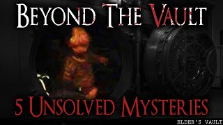 Beyond The Vault: 5 Unsolved Mysteries