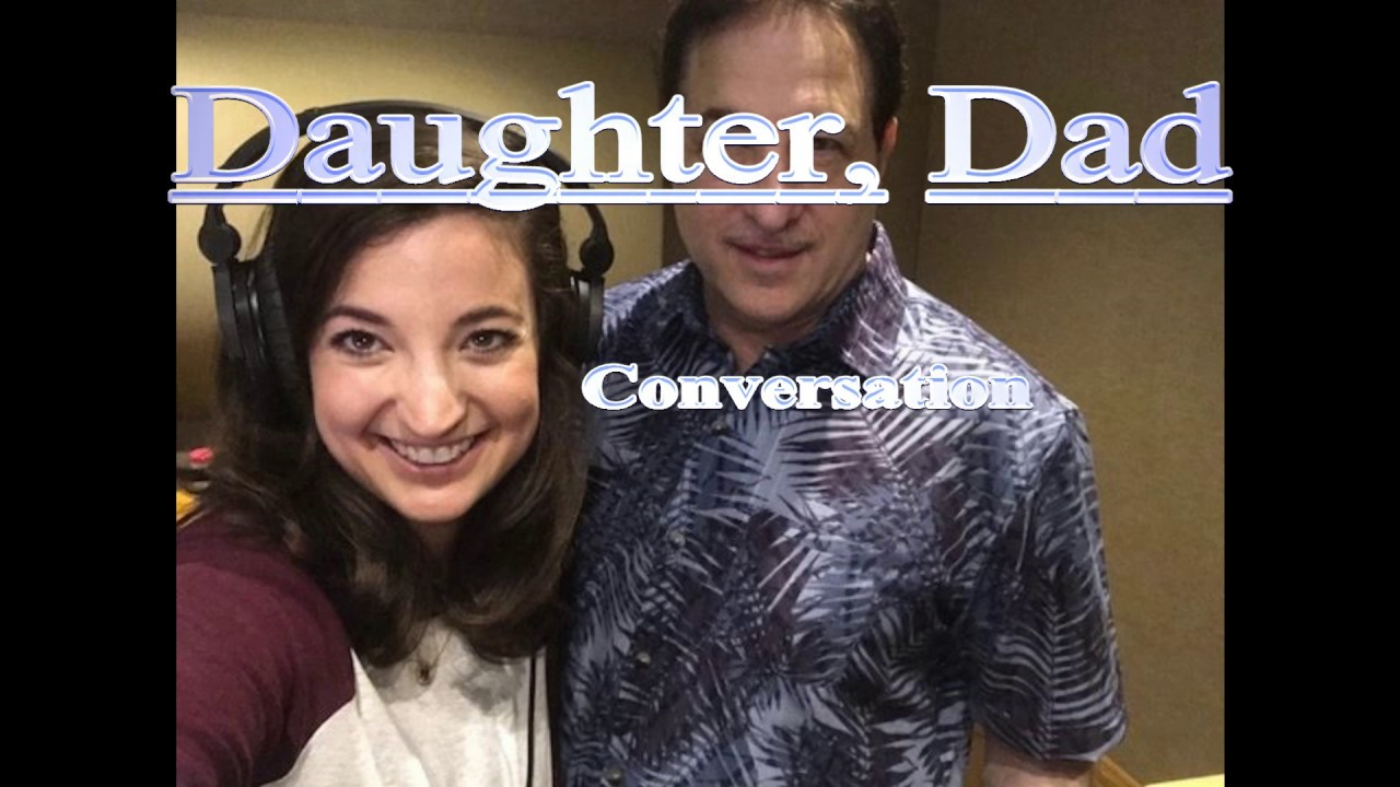 How to start a conversation with Daughter Dad
