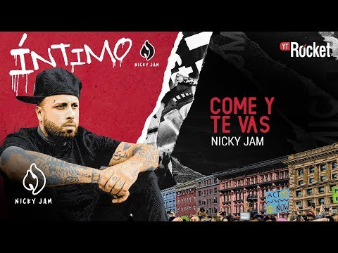 9. Come Y Te Vas – Nicky Jam | Video Letra