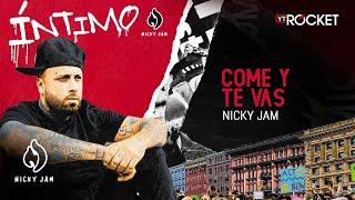 9. Come Y Te Vas - Nicky Jam | Video Letra