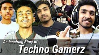 An Inspiring Story of Techno Gamerz   @Techno Gamerz