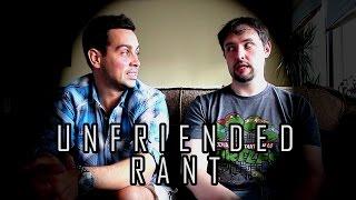 Unfriended Rant