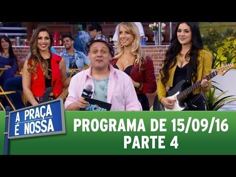 A Praça É Nossa (15/09/16) - Parte 4
