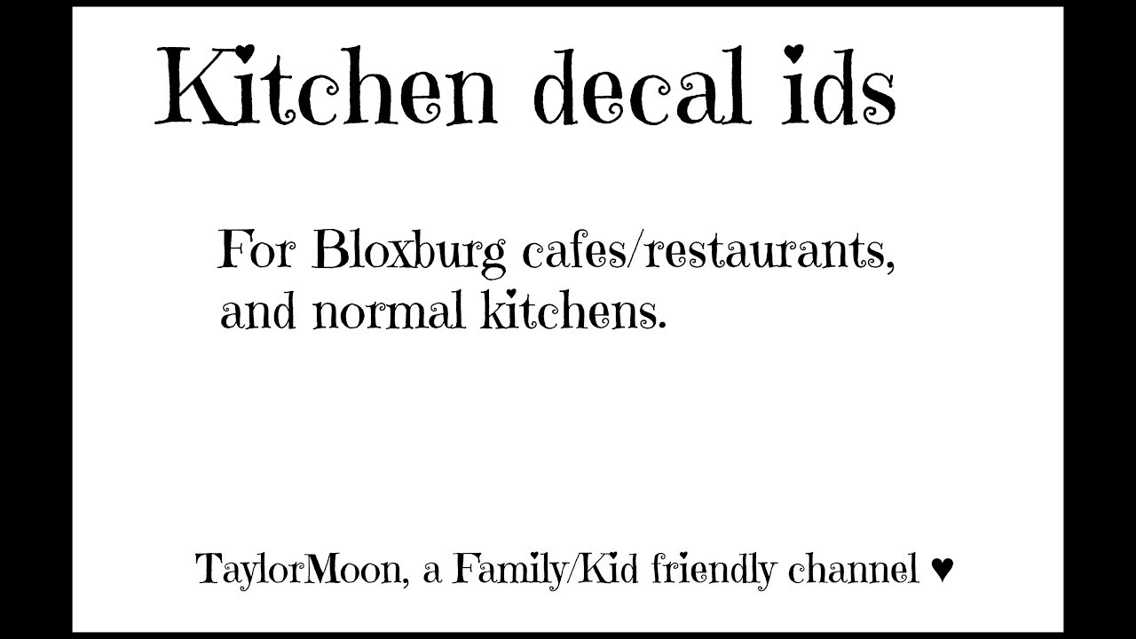 Roblox Kitchen Painting Ids For Bloxburg 5 Bloxburg Kitchen Cafe Restaurant Decal Ids Youtube