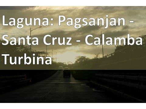 Laguna: Pagsanjan-Santa Cruz-Calamba Turbina