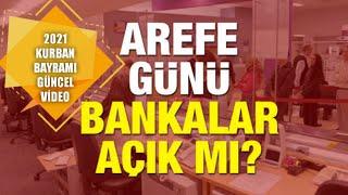 Arefe Günü Bankalar Açık Mı? 19 Temmuz Arefe Gününde bankalar tatil mi, çalışıyor mu?