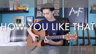 Baixar How You Like That - Blackpink - Cover (fingerstyle guitar) KPOP